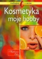 Okładka książki Kosmetyka moje hobby