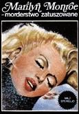 Okładka książki Marilyn Monroe - morderstwo zatuszowane