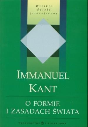 Okładka książki O formie i zasadach świata dostępnego zmysłom oraz świata inteligibilnego
