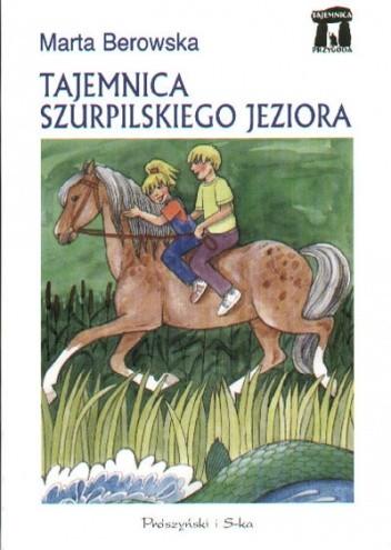 Okładka książki Tajemnica Szurpilskiego Jeziora