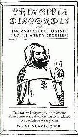 Okładka książki Principia Discordia czyli Jak Odnalazłem Boginię I Co Jej Wtedy Zrobiłem; Magnum Opium Malaklipsy Młodszego