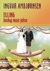 Okładka książki Elling, kochaj mnie jutro