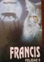 Francis: Felidae II