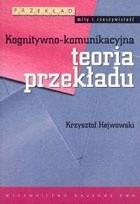Okładka książki Kognitywno-komunikacyjna teoria przekładu