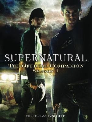 Okładka książki Supernatural: The Official Companion: Season 1
