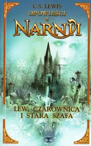 Okładka książki Opowieści z Narnii. Lew, czarownica i stara szafa