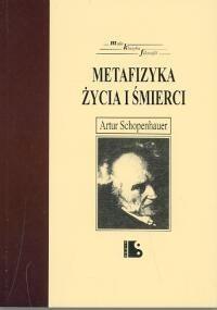 Okładka książki Metafizyka życia i śmierci