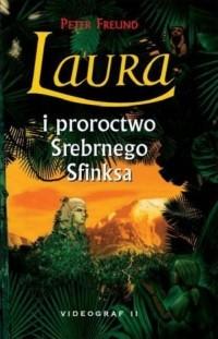 Okładka książki Laura i proroctwo Srebrnego Sfinksa