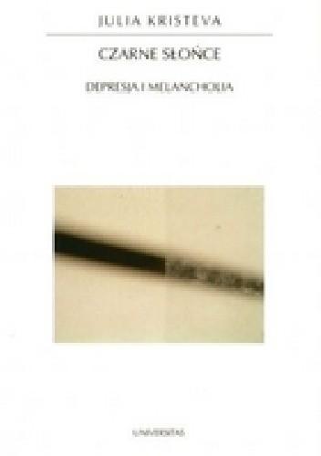 Okładka książki Czarne słońce: depresja i melancholia