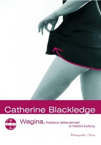 Okładka książki Wagina. Kobieca seksualność w historii kultury