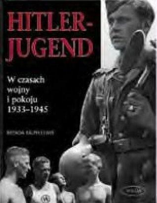 Okładka książki Hitlerjugend. W czasach wojny i pokoju 1933-1945