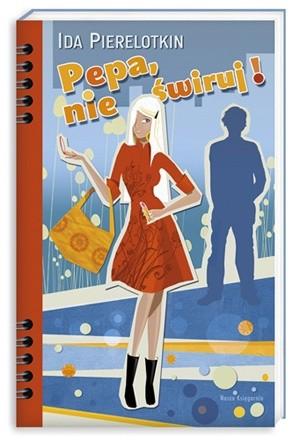 Okładka książki Pepa, nie świruj!