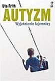 Okładka książki Autyzm. Wyjaśnienie tajemnicy