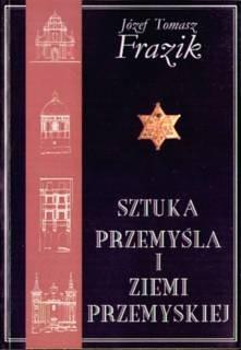 Okładka książki Sztuka Przemyśla i Ziemi Przemyskiej