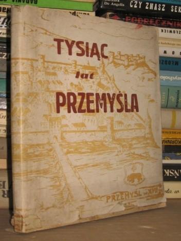 Okładka książki Tysiąc lat Przemyśla, Zarys historyczny