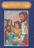 Historia Jezusa Chrystusa i Dzieje Apostolskie