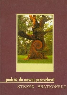 Okładka książki Podróż do nowej przeszłości