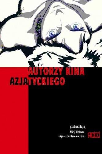 Okładka książki Autorzy kina azjatyckiego