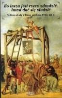Okładka książki Bo insza jest rzecz zdradzić, insza dać się złudzić. Problem zdrady w Polsce przełomu XVIII i XIX w. Praca zbiorowa