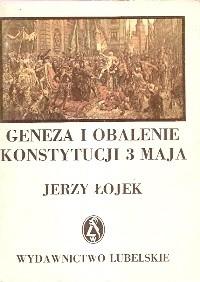 Okładka książki Geneza i obalenie Konstytucji 3 Maja. Polityka zagraniczna Rzeczypospolitej 1787 - 1792