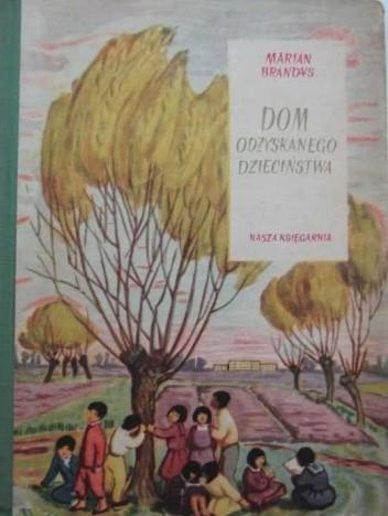 Okładka książki Dom odzyskanego dzieciństwa