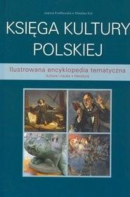 Okładka książki Księga kultury polskiej. Kultura i nauka, literatura. Ilustrowana encyklopedia tematyczna