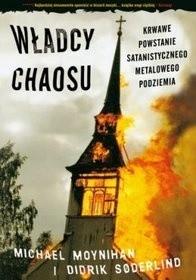 Okładka książki Władcy chaosu - krwawe powstanie satanistycznego metalowego podziemia
