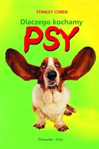 Okładka książki Dlaczego kochamy psy