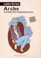 Okładka książki Arche. Monolog, który wciąż jeszcze trwa