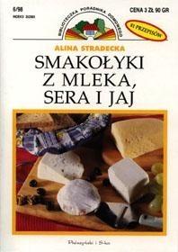 Okładka książki Smakołyki z mleka, sera i jaj