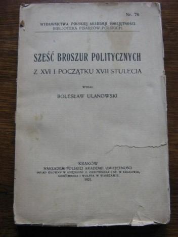 Okładka książki Sześć broszur politycznych z XVI i początku XVII stulecia