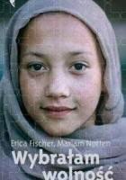 Wybrałam wolność. Historia pewnej afgańskiej rodziny
