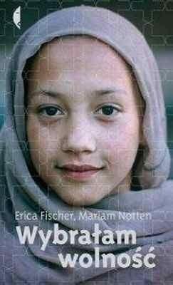 Okładka książki Wybrałam wolność. Historia pewnej afgańskiej rodziny