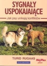 Okładka książki Sygnały uspokajające. Jak psy unikają konfliktów.