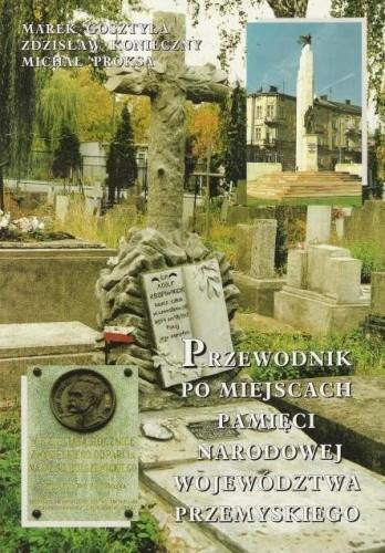 Okładka książki Przewodnik po miejscach pamięci narodowej województwa przemyskiego