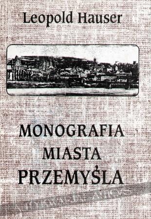 Okładka książki Monografia miasta Przemyśla