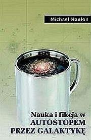 """Okładka książki Nauka i fikcja w """"Autostopem przez Galaktykę"""""""