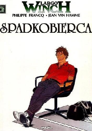 Okładka książki Largo Winch # 1 - Spadkobierca