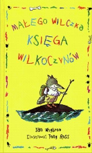Okładka książki Małego Wilczka księga wilkoczynów