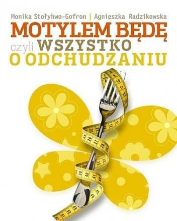 Okładka książki Motylem będę czyli wszystko o odchudzaniu