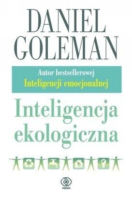 Okładka książki Inteligencja ekologiczna. Jak wiedza o ukrytych oddziaływaniach tego, co kupujemy, może wszystko zmienić
