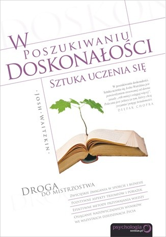 Okładka książki W poszukiwaniu doskonałości. Sztuka uczenia się.