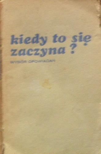 Okładka książki Kiedy to się zaczyna?