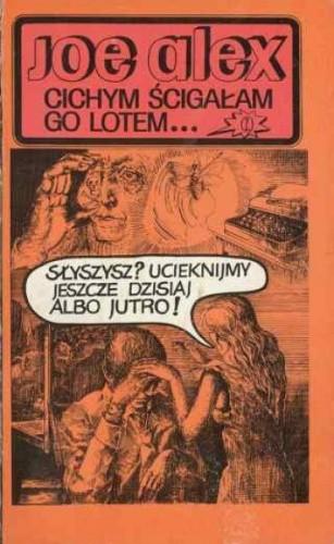 Okładka książki Cichym ścigałam go lotem...