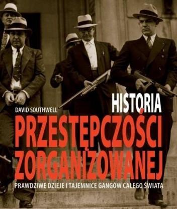 Okładka książki Historia Przestępczości Zorganizowanej