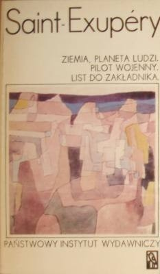Okładka książki Ziemia, planeta ludzi; Pilot wojenny; List do zakładnika
