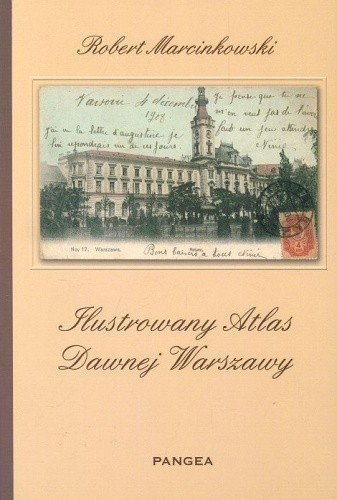 Okładka książki Ilustrowany atlas dawnej Warszawy