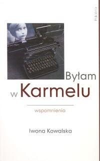 Okładka książki Byłam w Karmelu : wspomnienia