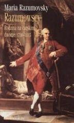Okładka książki Razumowscy. Rodzina na carskim dworze 1730-1815