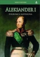Okładka książki Aleksander I. Pogromca Napoleona